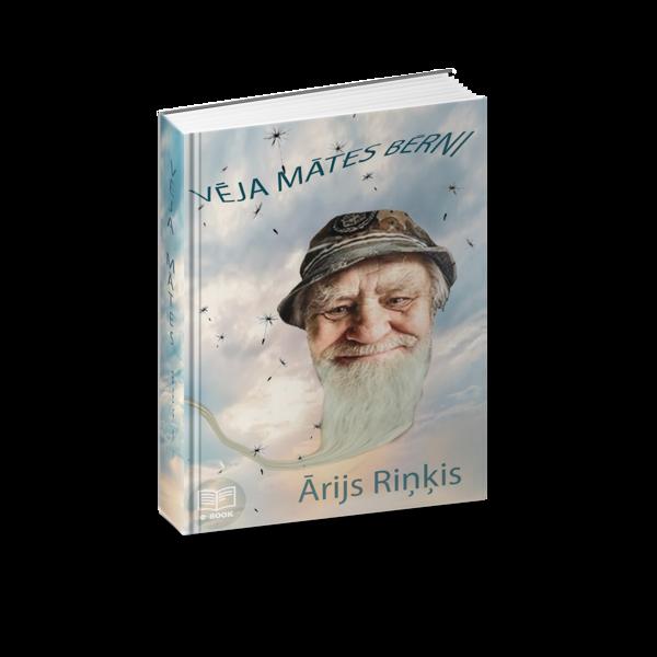 ''Vēja Mātes Bērni''  е-grāmata. Autors - Ārijs Riņķis. Izdota 2021.gadā.